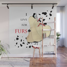 I Live for Furs Wall Mural