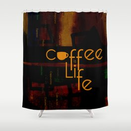 Coffee is Life Shower Curtain