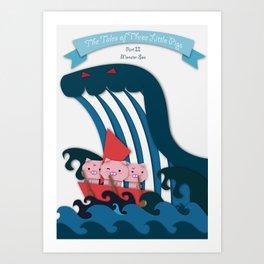 The Tales Of Three Little Pigs Part II: Monster Sea Art Print