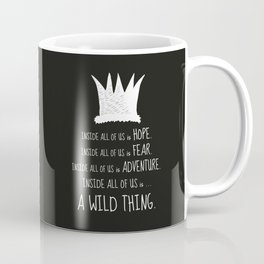 Hope Fear Adventure - Inside all of us is a Wild Thing Coffee Mug