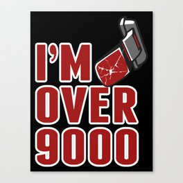 I'm Over 9000 Canvas Print
