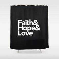 Faith & Hope &  Love Helvetica Shower Curtain