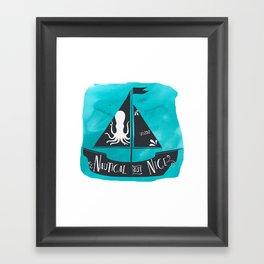 Nautical but Nice Framed Art Print