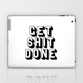 Get Shit Done black-white typography poster black and white design bedroom wall home decor room Laptop & iPad Skin