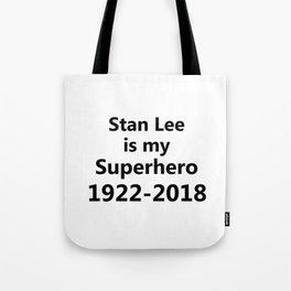 Stan Lee Is My Superhero Tote Bag