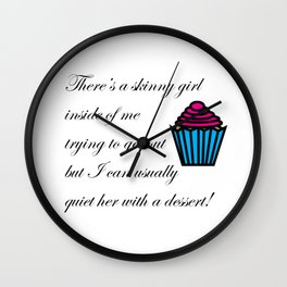 Skinny Girl Quieted by Dessert Wall Clock