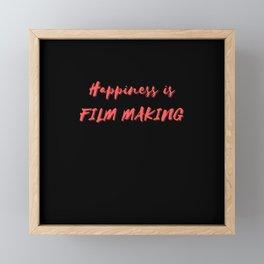 Happiness is Film Making Framed Mini Art Print