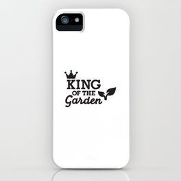 King Of The Garden iPhone Case