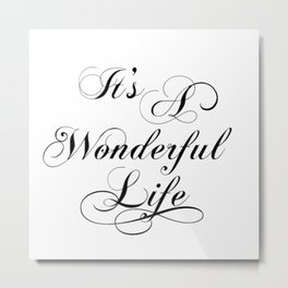 It's A Wonderful Life Metal Print