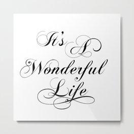 It's A Wonderful Life Metal Print