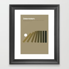 Determinism Framed Art Print