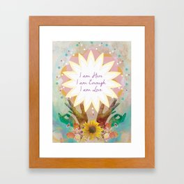 Affirmations: I am Here, I am Enough, I am Love Framed Art Print