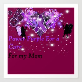 Power Purple For a Cure - For My Mom - Fantasy Art Print