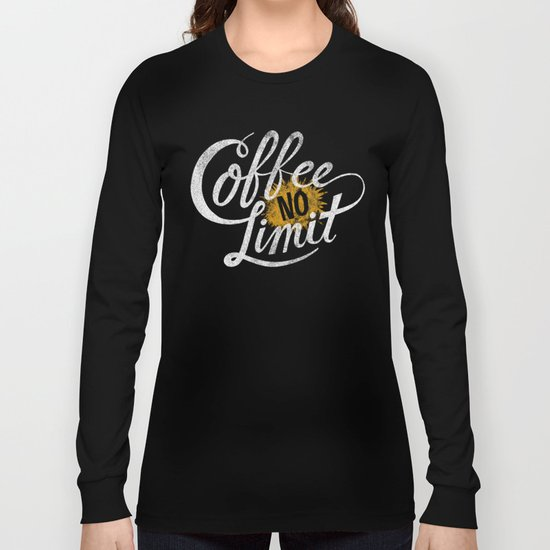 Astronaut Diet, Unlimited Coffee Long Sleeve T-shirt
