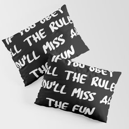if you obey Pillow Sham
