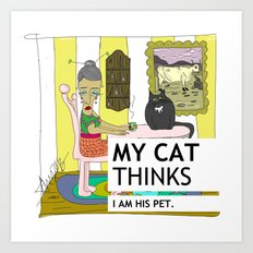 My cat thinks I am his pet Art Print