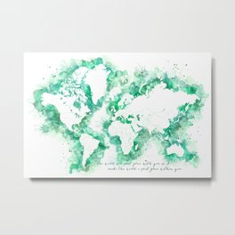 Inspirational quote watercolor world map Metal Print