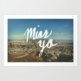 Miss Ya Art Print