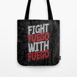 Fight Fuego With Fuego Tote Bag