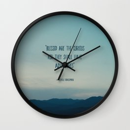 blessed are the curious ... Wall Clock