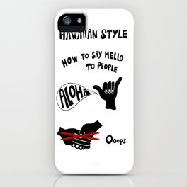 How to say hello to people in Hawaii iPhone Case