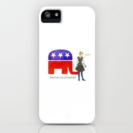Not My Government #NotMyGovernment iPhone Case