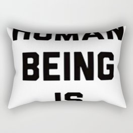 NO HUMAN BEING IS ILLEGAL Rectangular Pillow