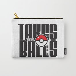 Takes A Lot of Balls Carry-All Pouch