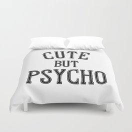 Cute But Psycho. Duvet Cover
