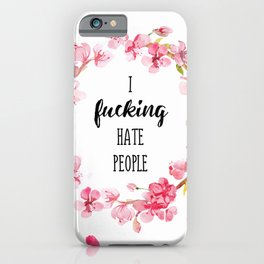 I hate people Flowers art iPhone Case