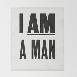 I AM A MAN Throw Blanket