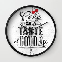 Cake is a taste of good life Wall Clock