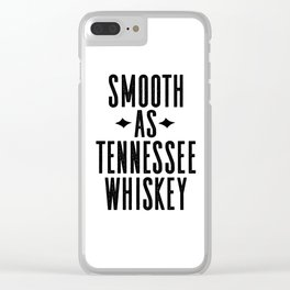 WHISKEY GIFT IDEA, Smooth As Tennessee Whiskey,Bar Decor,Bar Cart,Party gift,Drink Sign Clear iPhone Case