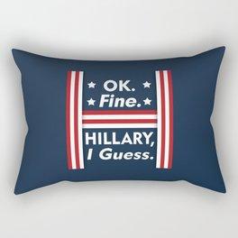Okay Fine Hillary I Guess Rectangular Pillow