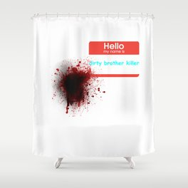 Hello my name is.... Shower Curtain
