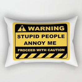 Human Warning Label STUPID PEOPLE ANNOY ME PROCEED WITH CAUTION Sayings Sarcasm Humor Quotes Rectangular Pillow