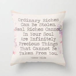 Real Riches Cannot Be Stolen Oscar Wilde Quote Throw Pillow