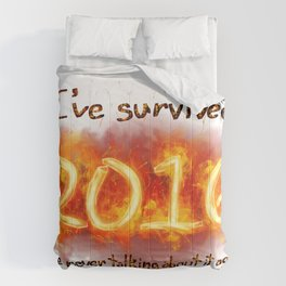 I've Survived 2016 We're Never Talking About It Again Comforters