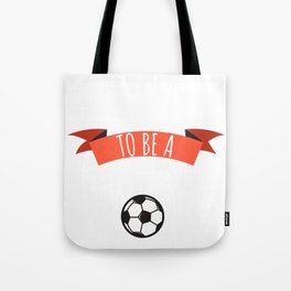 Born to be a soccer Tote Bag