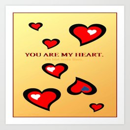 You are my heart. Art Print