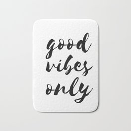 Good Vibes Only Quote Affirmation Art Print Bath Mat