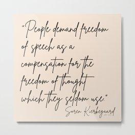 3  |Soren Kierkegaard Quotes 200828 Existentialism Inspirational Motivational Philosophy Danish Metal Print
