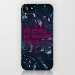 The Lovers The Dreamers and Me. - Neon Writing iPhone Case