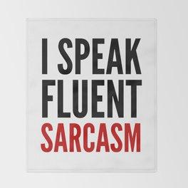 I SPEAK FLUENT SARCASM Throw Blanket