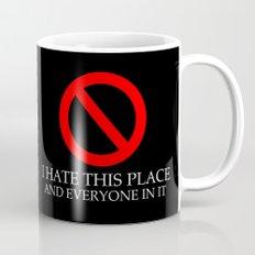 I Hate This Place Mug