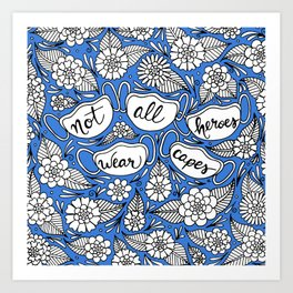 Not All Heroes Wear Capes Blue Palette Art Print