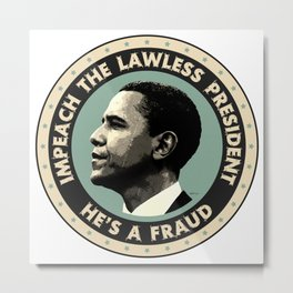 Obama Is A Fraud Metal Print