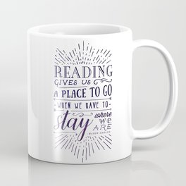 Reading gives us a place to go - inversed Coffee Mug