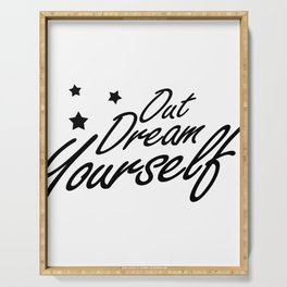 """Inspirational Motivational Quote """"Out Dream Yourself"""" Serving Tray"""