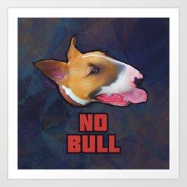 """No Bull"" - English Bull Terrier Design, T Shirt, Mug, etc Art Print"